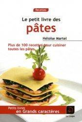 Le petit livre des pâtes [EDITION EN GROS CARACTERES